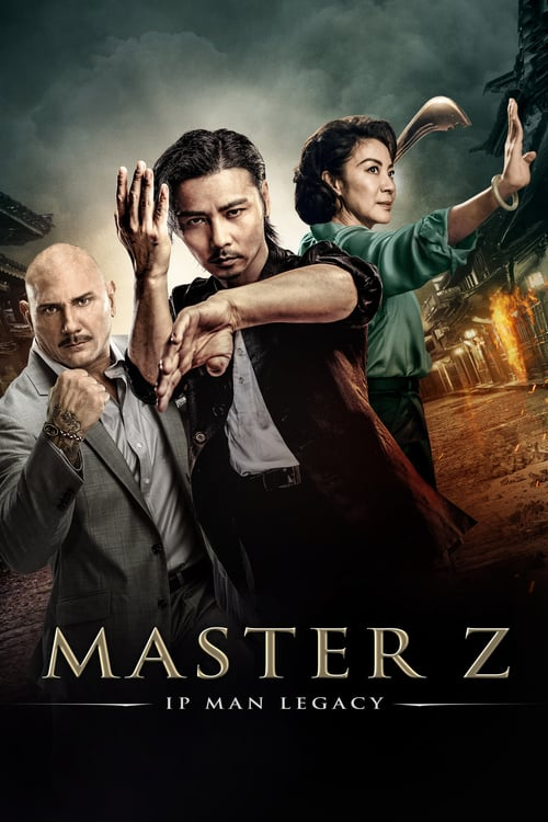Master Z: The Ip Man Legacy – 叶问外传:张天志[2018]