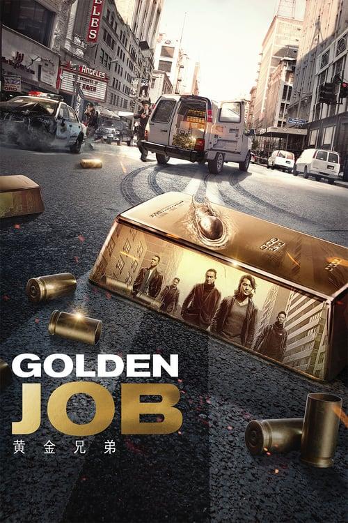 Golden Job – 黄金兄弟[2018][Eng/Chi Sub]