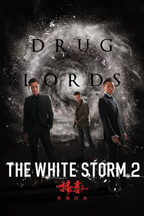 The White Storm 2: Drug Lords – 扫毒2: 天地对决 [2019]